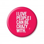 Ym Sketch - I Love People I Can Be Crazy With Button Pins