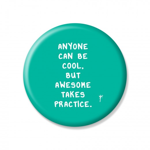 YM Sketch - Anyone Can Be Cool. But Awesome Takes Practice Button Pin