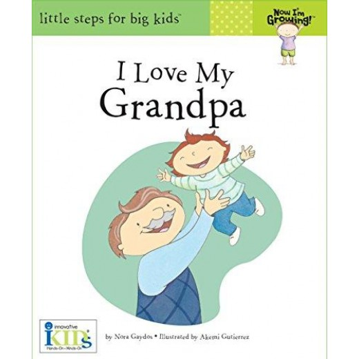 Innovative Kids - I Love My Grandpa (Now I'm Growing!)