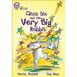 Collins Big Cat – Class Six and the Very Big Rabbit