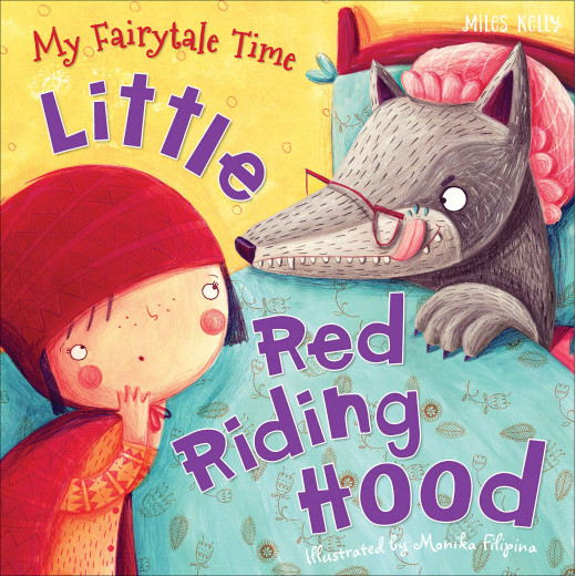 Miles Kelly - My Fairytale Time: Little Red Riding Hood